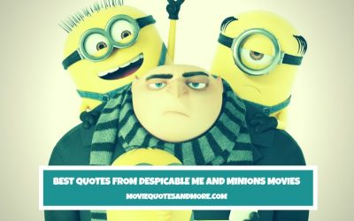 Best Quotes From Despicable Me and Minions Movies