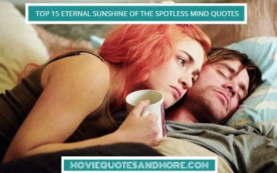 Eternal Sunshine of the Spotless Mind – Our Top 15 Quotes