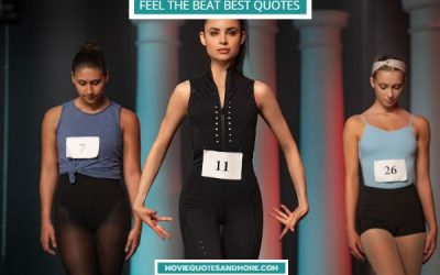 Feel the Beat Best Movie Quotes – 'We can do this!'