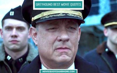 Greyhound Best Movie Quotes – 'Here they come!'