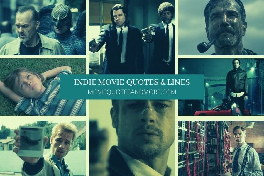 Indie Movie Quotes and Lines –  Celebrate Indie Movies!