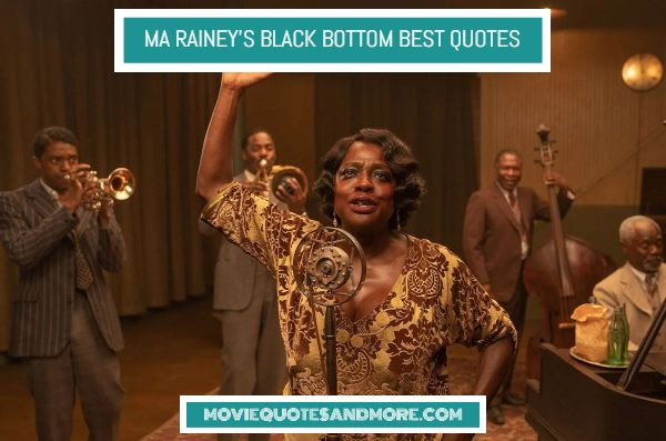 Ma Rainey's Black Bottom Best Quotes on Netflix