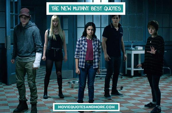 The New Mutants Significant Quotes