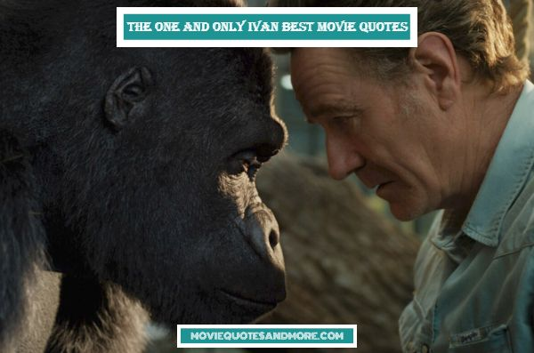 Disney's The One and Only Ivan Best Movie Quotes