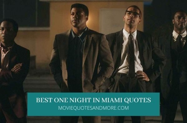 One Night in Miami Best Movie Quotes