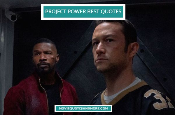 Netflix's Project Power Best Quotes – 'It's about to get real noisy.'