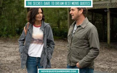 The Secret: Dare to Dream Best Movie Quotes – 'We get what we expect.'