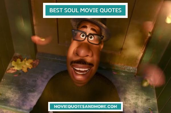 Disney's Best Soul Movie Quotes – 'What do you want to be remembered for?'