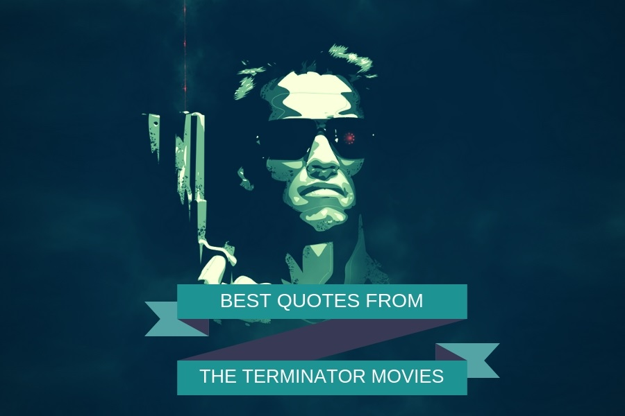 Best Quotes from The Terminator Movies – 'I'll be back.'