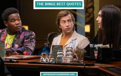 The Binge Best Movie Quotes – 'Tonight, we become legends.'