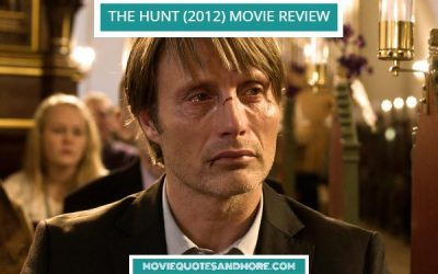 The Hunt (2012) Movie Review