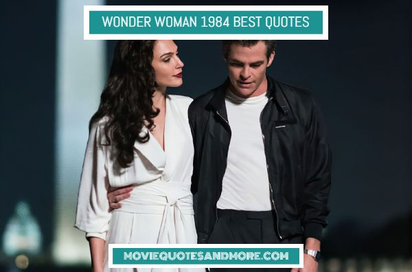 Wonder Woman 1984 Best Quotes – 'Greatness is not what you think.'